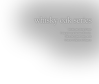whisky oak series